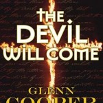 The Devil Will Come by Glenn Cooper