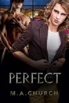 Perfect, by M. A. Church